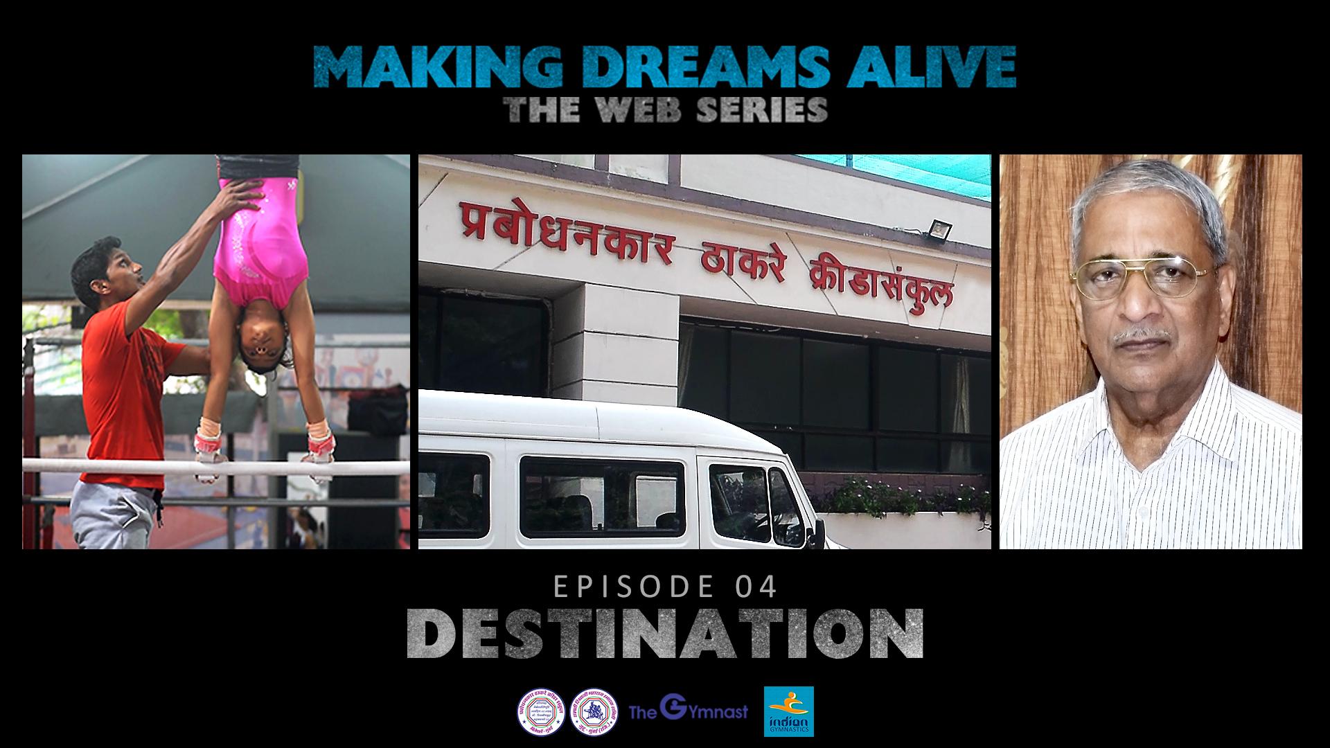 Making Dreams Alive | S01E04 | Destination