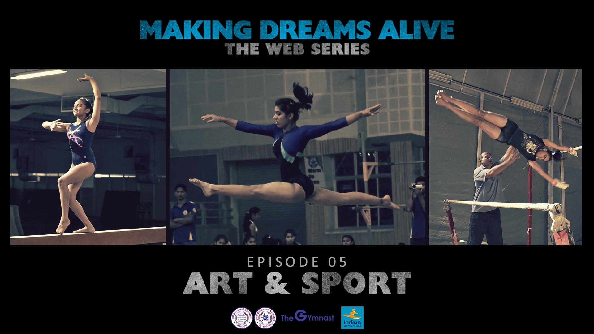 Making Dreams Alive | S01E05 | Art & Sport