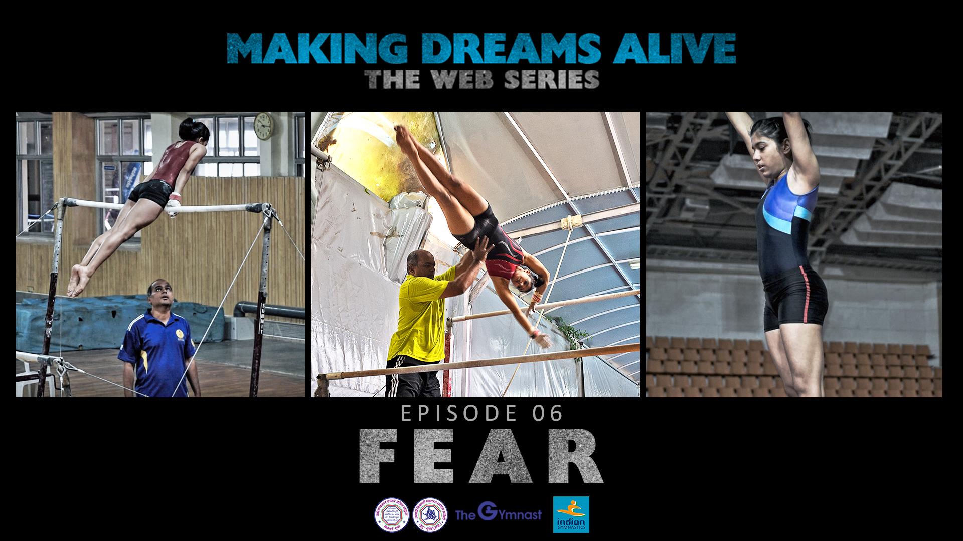 Making Dreams Alive | S01E06 | Fear